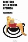il metodo della bomba atomica di Noemi Cuffia